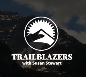 Trailblazers with Susan Stewart